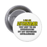 Astronomer...Superior Intelligence Pinback Button