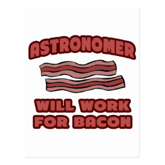 Astronomer .. Will Work For Bacon Postcard