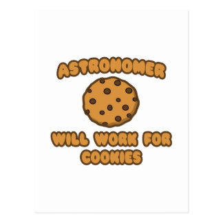 Astronomer .. Will Work for Cookies Postcard