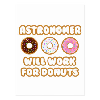 Astronomer .. Will Work For Donuts Postcard