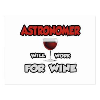 Astronomer ... Will Work For Wine Postcard
