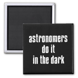 Astronomers Do It... Magnet