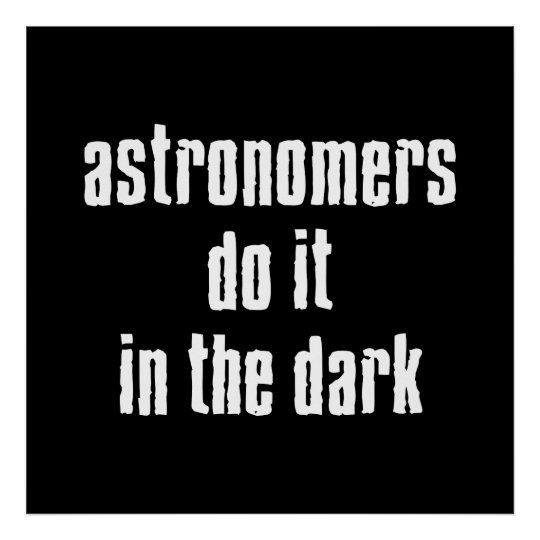 Astronomers Do It Poster