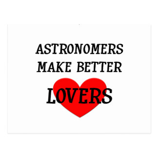 Astronomers Make Better Lovers Postcard