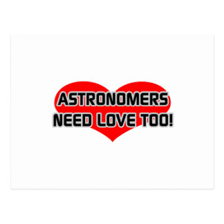 Astronomers Need Love Too Postcard