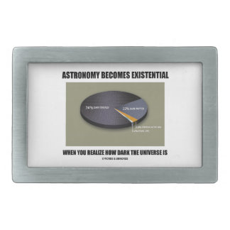Astronomy Becomes Existential When Realize Dark Belt Buckle