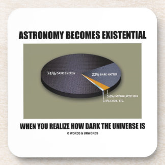 Astronomy Becomes Existential When Realize Dark Beverage Coaster