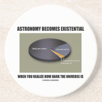 Astronomy Becomes Existential When Realize Dark Beverage Coasters