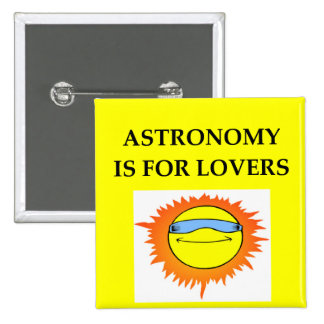 ASTRONOMY is for lovers Pinback Button