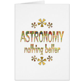 ASTRONOMY Nothing Better Cards
