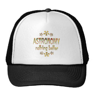ASTRONOMY Nothing Better Hat