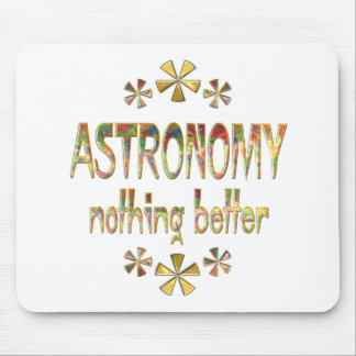 ASTRONOMY Nothing Better Mousepad