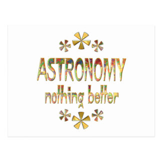 ASTRONOMY Nothing Better Postcard