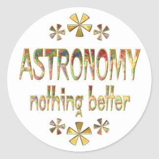 ASTRONOMY Nothing Better Sticker