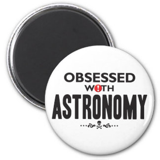 Astronomy Obsessed 2 Inch Round Magnet