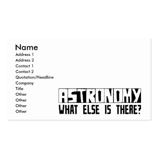 Astronomy What Else Is There? Double-Sided Standard Business Cards (Pack Of 100)