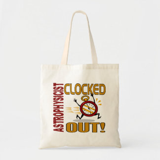 Astrophysicist Clocked Out Tote Bag