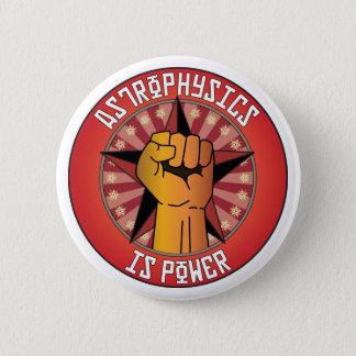 Astrophysics Is Power Pinback Button