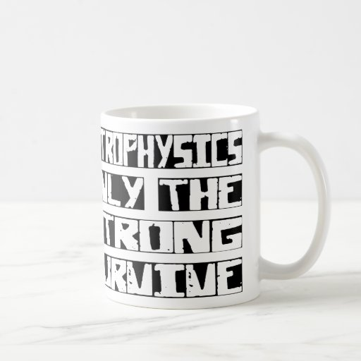Astrophysics Survive Classic White Coffee Mug