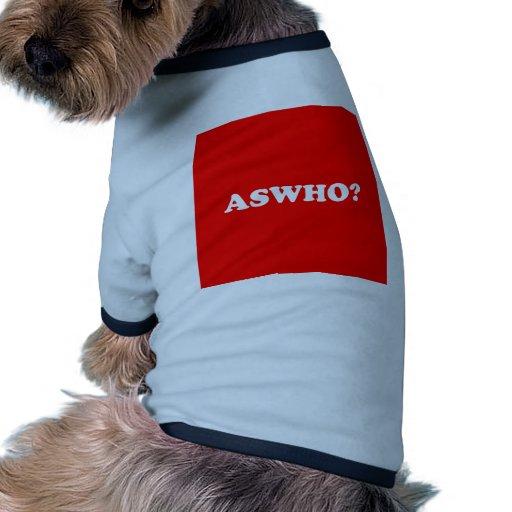 ASWHO? PET TEE