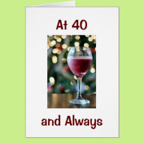 "AT ""40"" AND ""ALWAYS"" YOU LOOK MARVELOUS CARD"