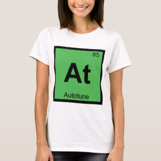 At - Autotune Music Chemistry Periodic Table T-Shirt
