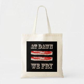 At Dawn We Fry… BACON Tote Bag