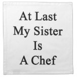 At Last My Sister Is A Chef Printed Napkin