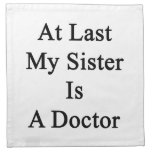 At Last My Sister Is A Doctor Printed Napkin