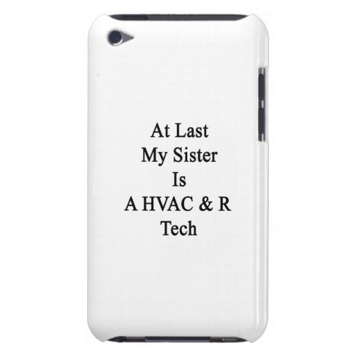 At Last My Sister Is A HVAC R Tech Barely There iPod Covers