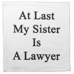 At Last My Sister Is A Lawyer Printed Napkin