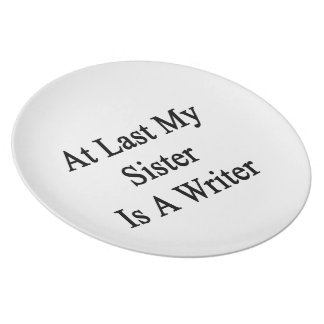 At Last My Sister Is A Writer Dinner Plates
