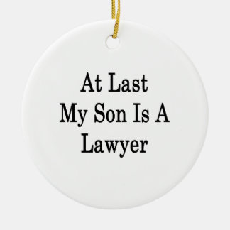 At Last My Son Is A Lawyer Christmas Ornaments