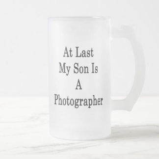 At Last My Son Is A Photographer Coffee Mugs