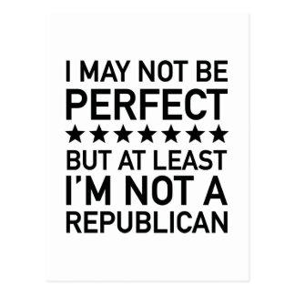 At Least I'm Not A Republican Postcard