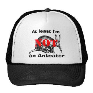 At least I'm NOT an Anteater! Trucker Hat