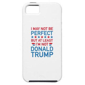 At Least I'm Not Donald Trump iPhone SE/5/5s Case