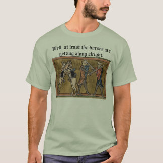 At Least the Horses Are Getting Along T-shirt