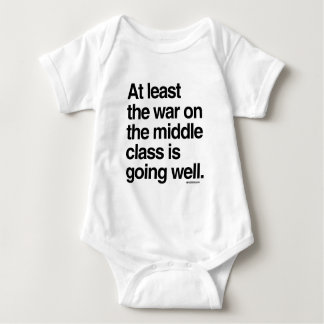 At least the war on the middle class is going well t shirt