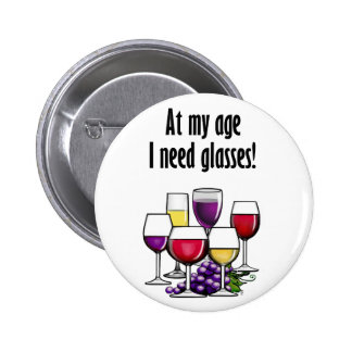 At My Age I Need Glasses! 2 Inch Round Button