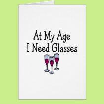 At My Age I Need Glasses Card