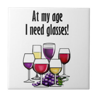 At My Age I Need Glasses! Ceramic Tile