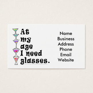 At My Age I Need GLASSES (Cocktail Humor) Business Card
