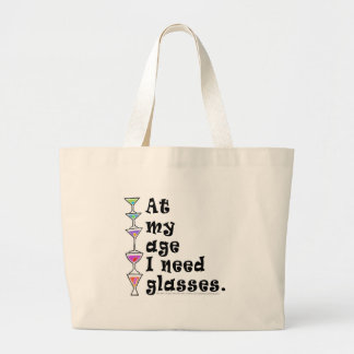 At My Age I Need GLASSES (Cocktail Humor) Large Tote Bag