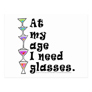 At My Age I Need GLASSES (Cocktail Humor) Post Card