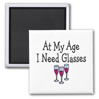 At My Age I Need Glasses Magnet