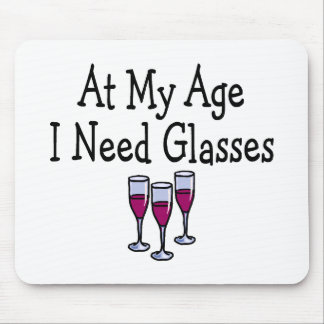 At My Age I Need Glasses Mouse Pad