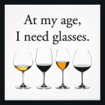 "At My Age, I Need Glasses Photo Print<br><div class=""desc""></div>"