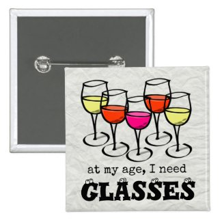 At My Age, I Need Glasses Wine Humor 2-inch Square Button