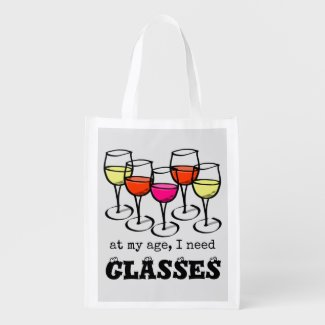 At My Age, I Need Glasses Wine Humor Grocery Bag